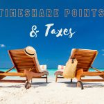 Taxes & Timeshare Points: A Guide for Palmdale Timeshare Owners